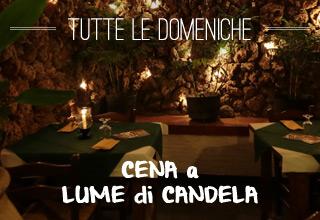 Tutte le domeniche sera: cena a lume di candela